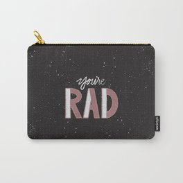 You're Rad Carry-All Pouch