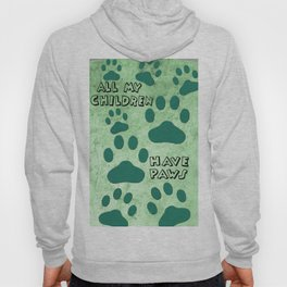 All My Children Have Paws Hoody