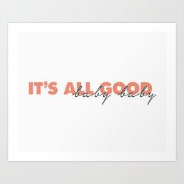 It's All Good Art Print