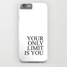 Your only limit is you #minimalism iPhone Case