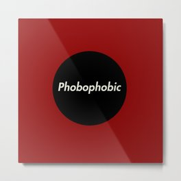 Phobophobic Metal Print