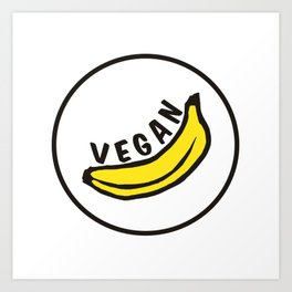 Vegan Badge of Honour - Banana ! Art Print