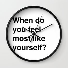 Most Like Yourself Wall Clock