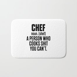 Chef A Person Who Cooks Sh*t You Can't Bath Mat