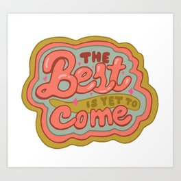 The Best is yet to Come in Peach Art Print