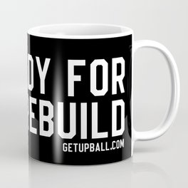 Ready For The Rebuild Coffee Mug