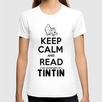 tintin T-shirts featuring Keep Calm and Read Tintin by Rafstar Designs
