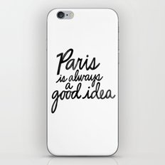 Paris Is Always a Good Idea v1 iPhone & iPod Skin