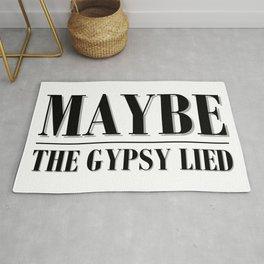 Maybe The Gypsy Lied Rug