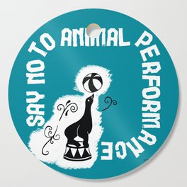 Say NO to Animal Performance – Seal Cutting Board