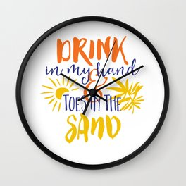 Drink In My Hand Toes In The Sand Wall Clock
