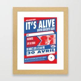 It's Alive ! #BBR radio Framed Art Print