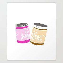 We Go Together Like Peanut Butter and Jelly PB&J Art Print