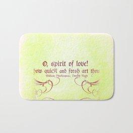 O, spirit of love! - Shakespeare Love Quotes Bath Mat