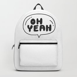 Oh yeah Backpack