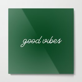 Good Vibes green Metal Print