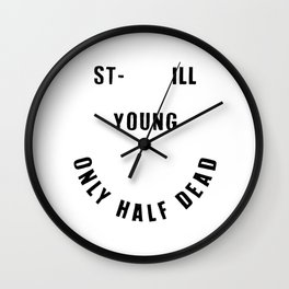 Still Young / Paintings, Poster, Art Print, Deco, Art, Comic, Illustration, Sarcasm, Smiley Face, Sc Wall Clock