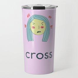 She is so darn CROSS! Travel Mug