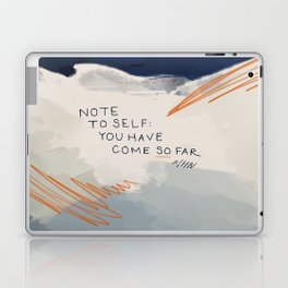 You Have Come So Far, Quote Laptop & iPad Skin