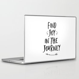 Find joy in the journey quote  Laptop & iPad Skin