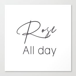 Rose All Day Canvas Print