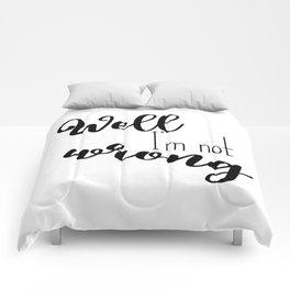 Im not wrong Comforters