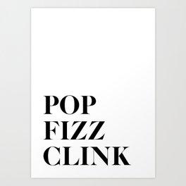 Pop Fizz Clink Art Print