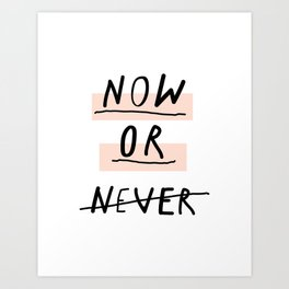 Now or Never typography poster modern minimalist design home wall art bedroom decor Art Print