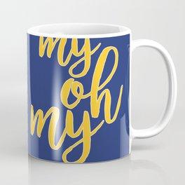 My Oh My Coffee Mug