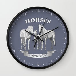 Horses Are Proof of God Wall Clock