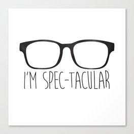I'm Spec-tacular Canvas Print