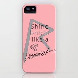 Rihanna / Shine Bright Like A Diamonds iPhone Case