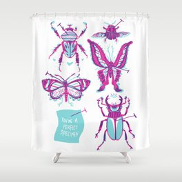 You're the Perfect Specimen Shower Curtain