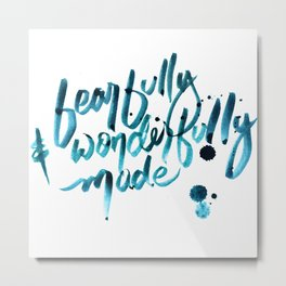Fearfully & Wonderfully Made Metal Print