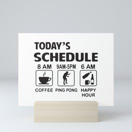 Today's Schedule Coffee Ping Pong Happy Hour Mini Art Print
