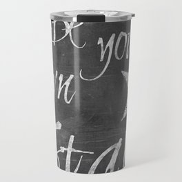 Be your own star chalkboard Typography Travel Mug