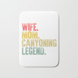 Best Mother Women Funny Gift T Shirt Wife Mom Canyoning Legend Bath Mat