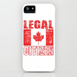 """""""Legal Citizen"""" tee made for proud citizen and patriots of the country! Best gift for everyone!  iPhone Case"""