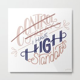 High Standards Metal Print