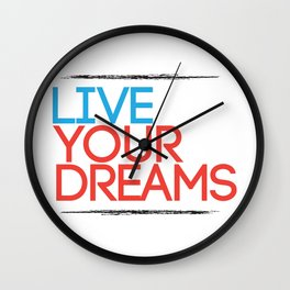 """Live Your Dreams"" - by Reformation Designs Wall Clock"