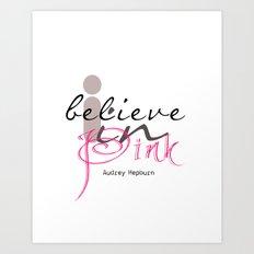 I believe in Pink Audrey Hepburn Art Print