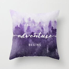 Ultra Violet Forest - And So The Adventure Begins Nature Photography Typography Throw Pillow