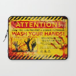 Prevent Zombie Outbreak: Wash your hands! Laptop Sleeve