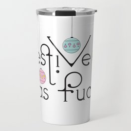 Festive as Fuck Travel Mug