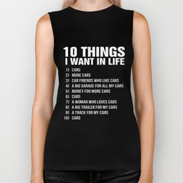 10 things i want in life cars more cars car friends who like cars a big garage for all my cars money Biker Tank