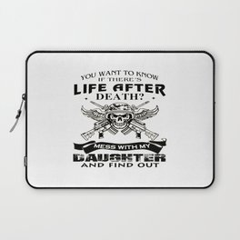 Mess With My Daughter And Find Out! Laptop Sleeve