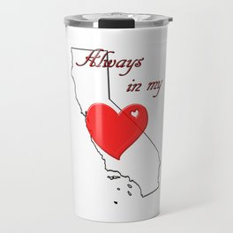 Always in My Heart CA Travel Mug