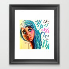 She'd be standing next to me.  Framed Art Print