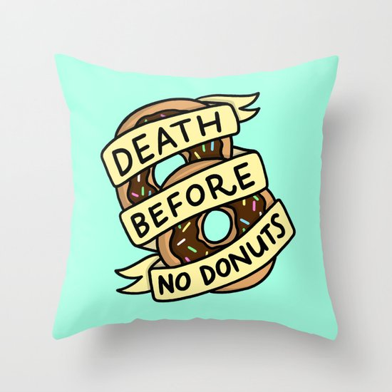 Death Before No Donuts Throw Pillow