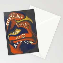 Everything Happens for No Reason Stationery Cards